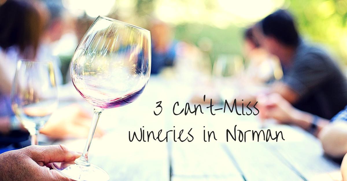 Three Can't-Miss Wineries in Norman Ok from The Montford Inn www.montfordinn.com